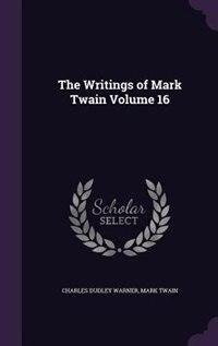 The Writings of Mark Twain Volume 16 de Charles Dudley Warner