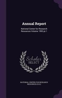 Annual Report: National Center for Research Resources Volume 1993 pt.1