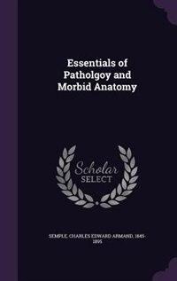 Essentials of Patholgoy and Morbid Anatomy