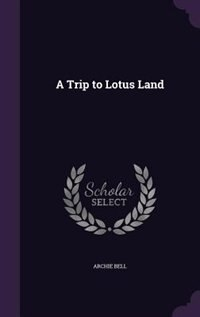 A Trip to Lotus Land by Archie Bell