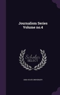 Journalism Series Volume no.4 by Ohio State University