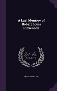 A Last Memory of Robert Louis Stevenson by Charlotte Eaton