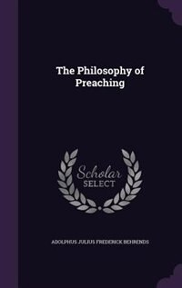 The Philosophy of Preaching