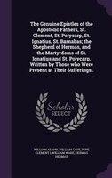 The Genuine Epistles of the Apostolic Fathers, St. Clement, St. Polycarp, St. Ignatius, St…