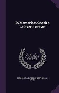 In Memoriam Charles Lafayette Brown