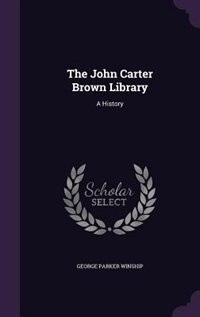 The John Carter Brown Library: A History