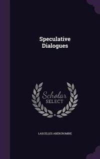 Speculative Dialogues de Lascelles Abercrombie