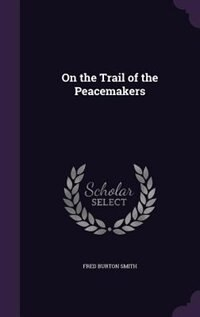 On the Trail of the Peacemakers