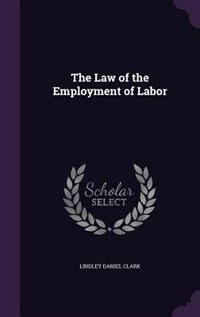 The Law of the Employment of Labor