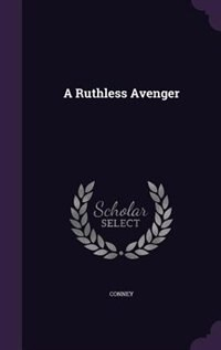 A Ruthless Avenger by Conney