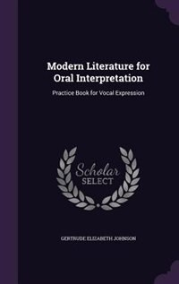 Modern Literature for Oral Interpretation: Practice Book for Vocal Expression