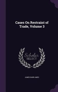 Cases On Restraint of Trade, Volume 3