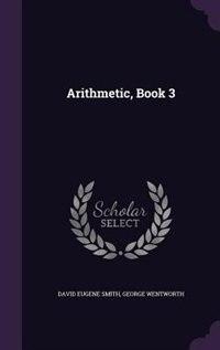 Arithmetic, Book 3 de David Eugene Smith