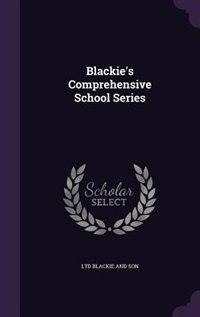 Blackie's Comprehensive School Series by Ltd Blackie And Son