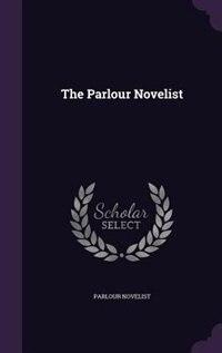 The Parlour Novelist by Parlour Novelist