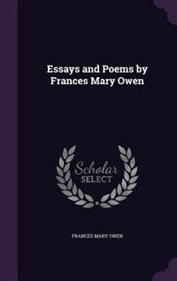 Essays and Poems by Frances Mary Owen by Frances Mary Owen