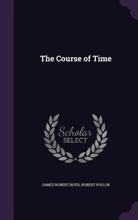The Course of Time by James Robert Boyd