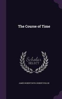 The Course of Time de James Robert Boyd