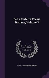 Della Perfetta Poesia Italiana, Volume 3 by Lodovico Antonio Muratori