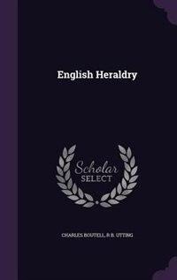 English Heraldry de Charles Boutell
