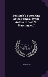 Bentinck's Tutor, One of the Family, by the Author of 'lost Sir Massingberd' by James Payn