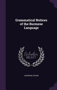 Grammatical Notices of the Burmese Language by Adoniram Judson