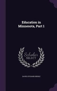 Education in Minnesota, Part 1 by David Litchard Kiehle