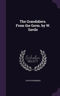 The Grandidiers. From the Germ. by W. Savile by Julius Rodenberg