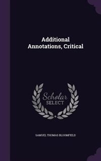 Additional Annotations, Critical by Samuel Thomas Bloomfield