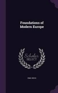 Foundations of Modern Europe by Emil Reich