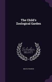 The Child's Zoological Garden de Beata Francis