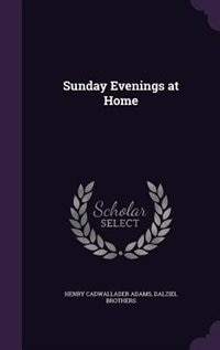 Sunday Evenings at Home by Henry Cadwallader Adams