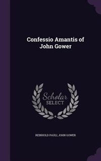 Confessio Amantis of John Gower by Reinhold Pauli