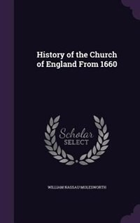 History of the Church of England From 1660 by William Nassau Molesworth