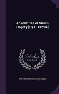 Adventures of Susan Hopley [By C. Crowe] by Catharine Crowe