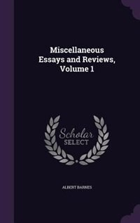Miscellaneous Essays and Reviews, Volume 1 by Albert Barnes