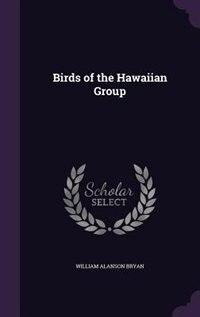 Birds of the Hawaiian Group by William Alanson Bryan