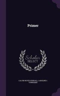 Primer by Calvin Noyes Kendall