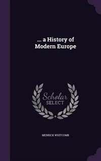 ... a History of Modern Europe de Merrick Whitcomb