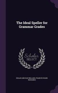 The Ideal Speller for Grammar Grades