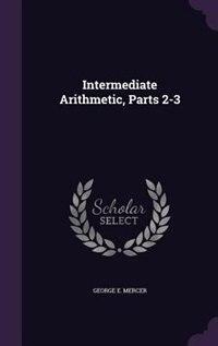 Intermediate Arithmetic, Parts 2-3
