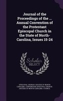 Journal of the Proceedings of the ... Annual Convention of the Protestant Episcopal Church in the…