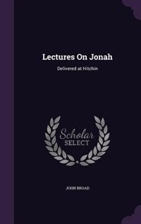 Lectures On Jonah: Delivered at Hitchin