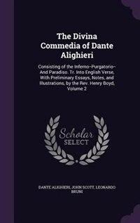 The Divina Commedia of Dante Alighieri: Consisting of the Inferno--Purgatorio--And Paradiso. Tr…