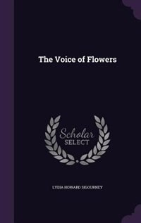 The Voice of Flowers by Lydia Howard Sigourney