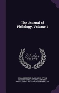 The Journal of Philology, Volume 1