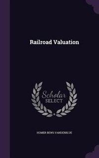 Railroad Valuation by Homer Bews Vanderblue