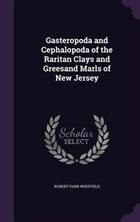 Gasteropoda and Cephalopoda of the Raritan Clays and Greesand Marls of New Jersey