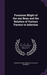 Fusarium Blight of the soy Bean and the Relation of Various Factors to Infection
