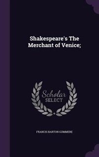 Shakespeare's The Merchant of Venice; by Francis Barton Gummere